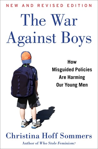 The War Against Boys: How Misguided Feminism Is Harming Our Young Men, by Christina Hoff Sommers (2/6)