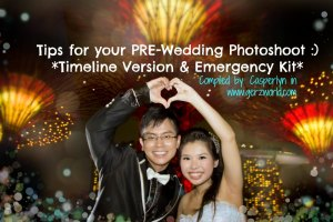 Tips for your PRE-Wedding Photoshoot :) *Timeline Version & Emergency Kit*