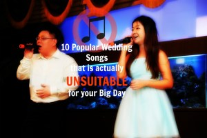 10 Popular Wedding Songs that is actually UNSUITABLE for your Big Day (English & Chinese Wedding Songs)