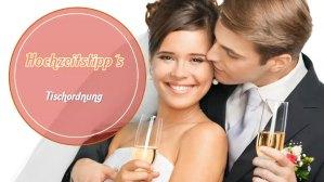 Hochzeitstipp-Tischordnung