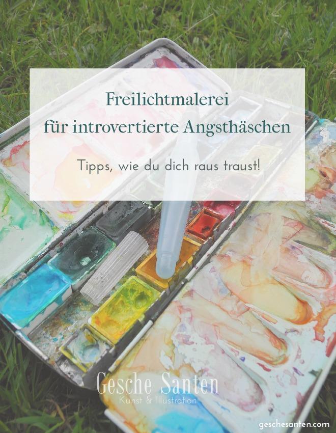Freilichtmalerei für introvertierte Angsthäschen – Tipps, wie du dich raus traust! Plein-aire Tipps