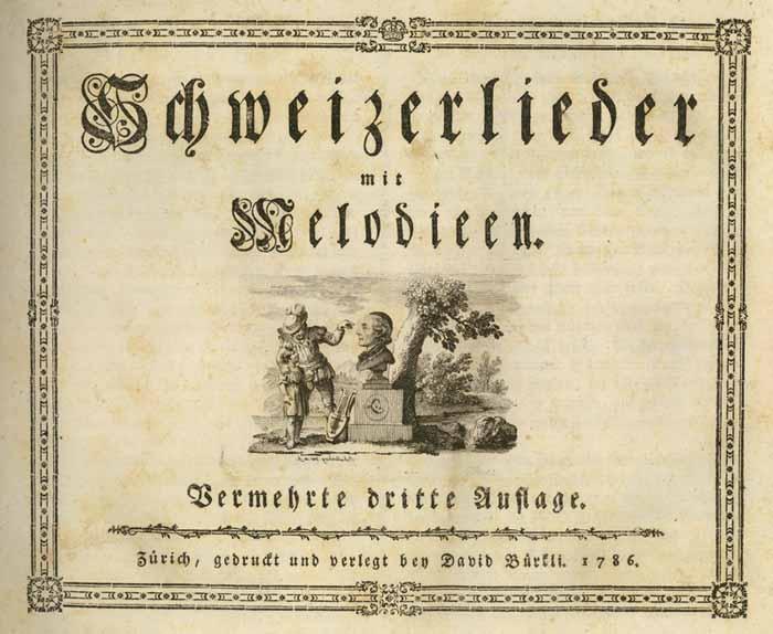 Schweizerlieder, dritte Auflage, Zürich 1786; Quelle: zvab.com