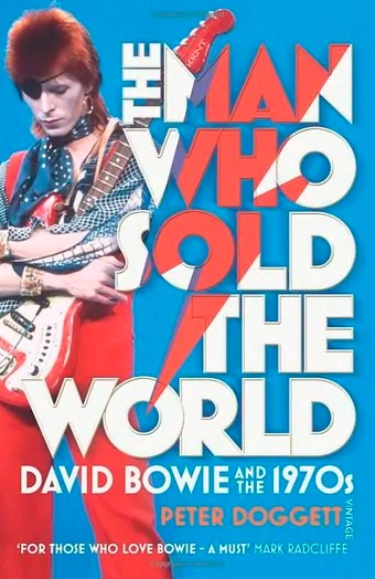 Peter Doggett, The man who sold the world. David Bowie and the 1970s, Buchcover, Quelle, www.bookdepository.com