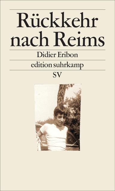 Didier Eribon, Rückkehr nach Reims, Buchcover; Quelle: suhrkamp.de