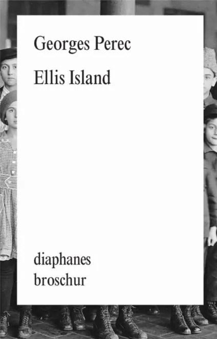 Georges Perec, Ellis Island, Buchcover; Quelle: diaphanes.net