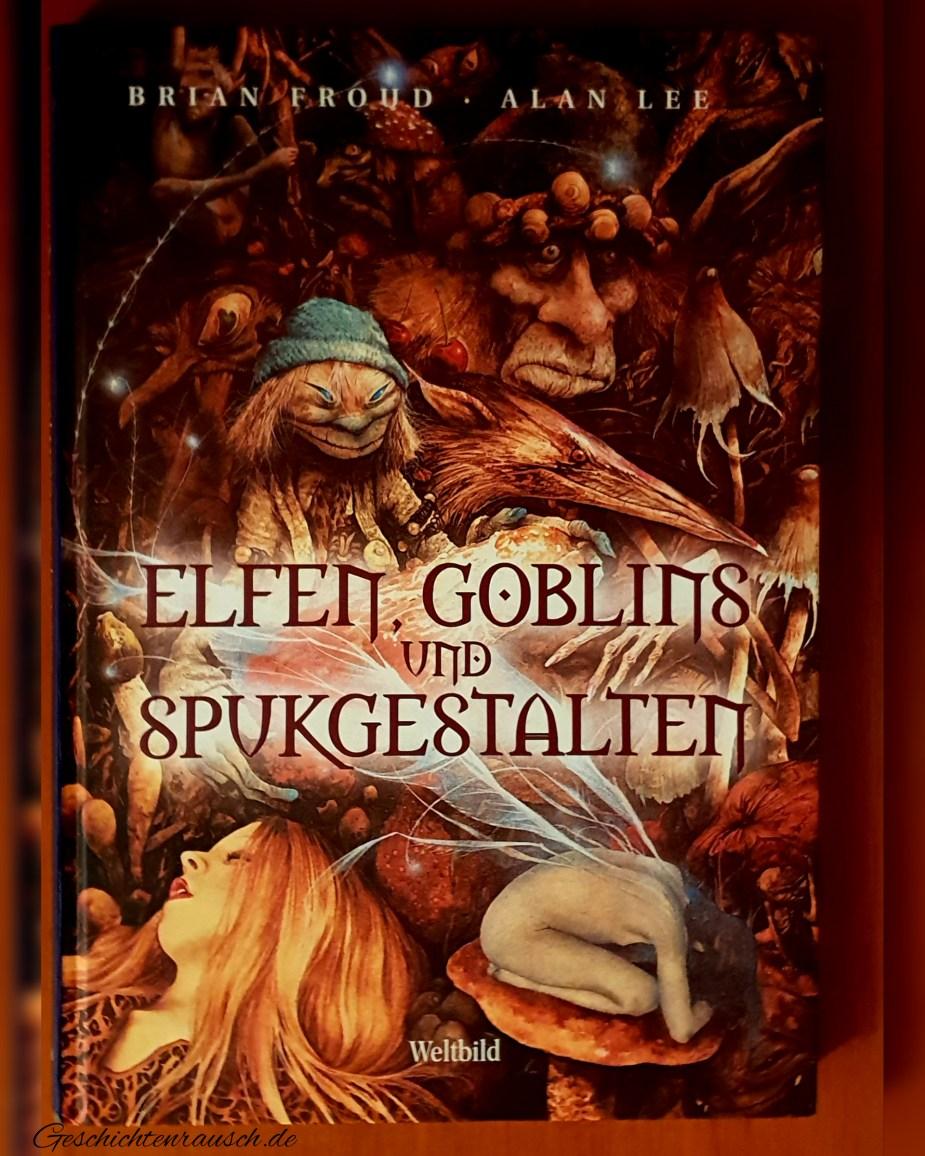 Elfen, Goblins und Spukgestalten - Ein Handbuch der anderen Welt, nach alten Quellen erschlossen und aufgezeichnet von BRIAN FROUD und ALAN LEE Book Cover