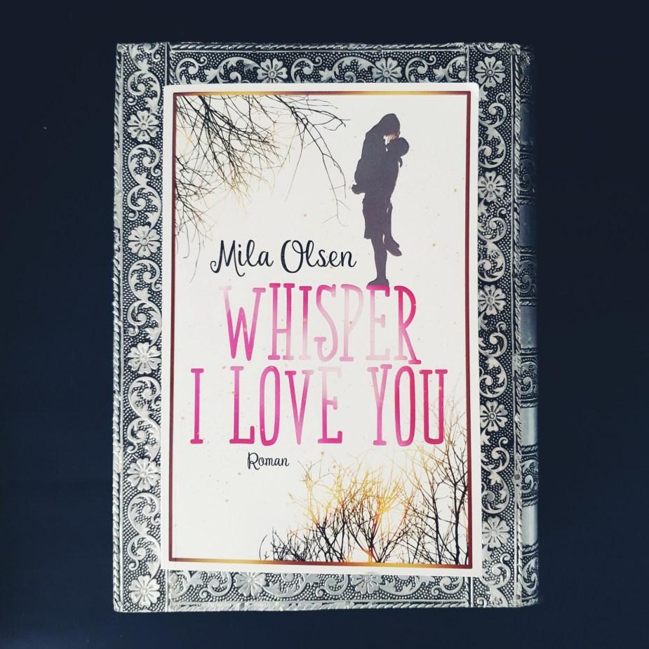 Whisper I Love You von Mila Olsen