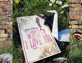 Buchvorstellung zu Whisper I Love You von Mila Olsen