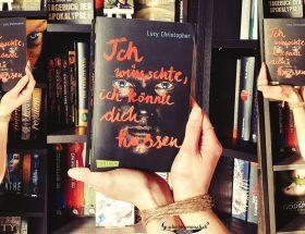 Buchvorstellung zu Ich wünschte, ich könnte dich hassen ... von Lucy Christopher