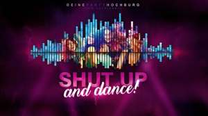 Shut up and dance! • STADL Neugersdorf @ Stad'l Neugersdorf | Neugersdorf | Germany