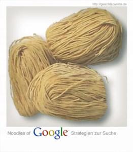 Noodles of Google (Strategien zur Suche)
