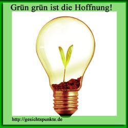 Grün, grün ist die Hoffnung...