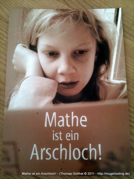 """""""Mathe ist ein Arschloch"""" (Postkartenmotiv)"""