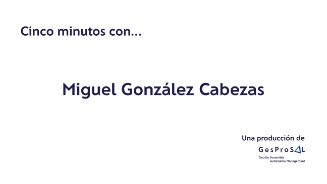 Cinco minutos con Miguel González Cabezas