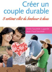 Créer un couple durable : JP et A Sauzède