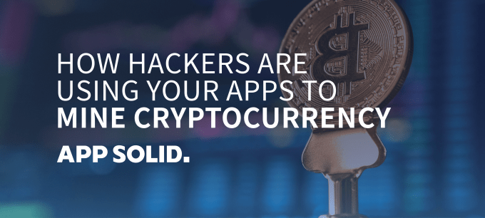 How-Hackers-Are-Using-Your-Apps-To-Mine-Cryptocurrency.png