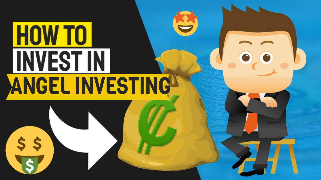 How to invest in Angel Investing