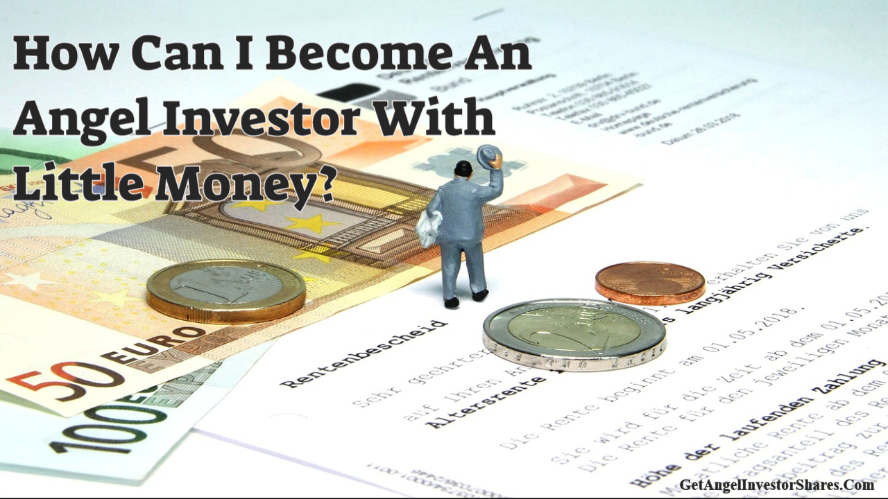 How Can I Become An Angel Investor With Little Money