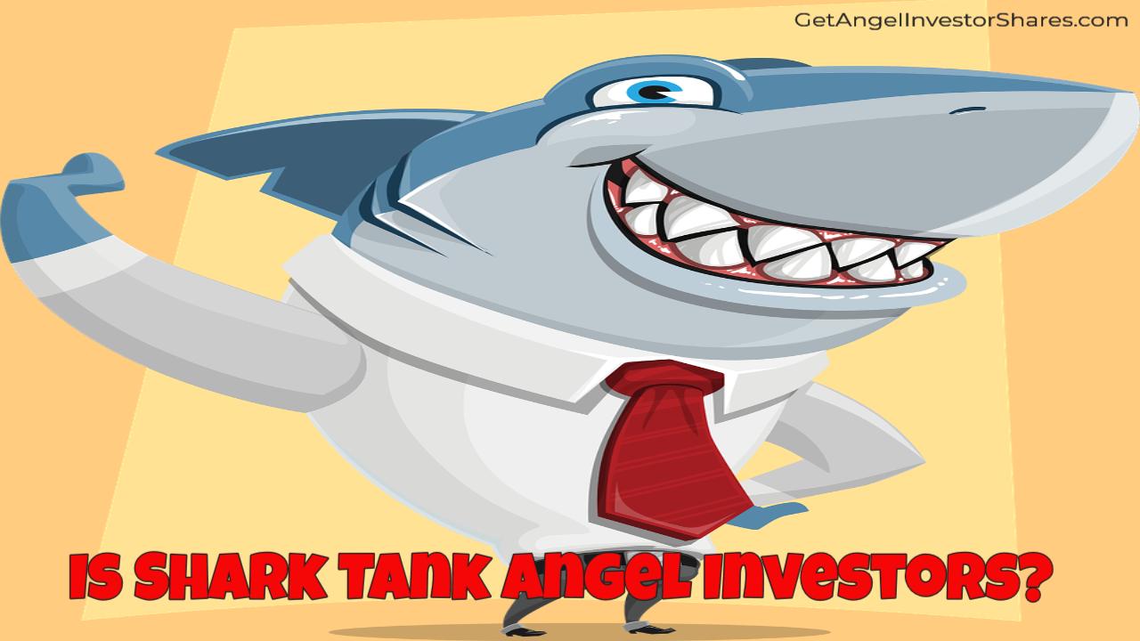 Is Shark Tank Angel Investors?