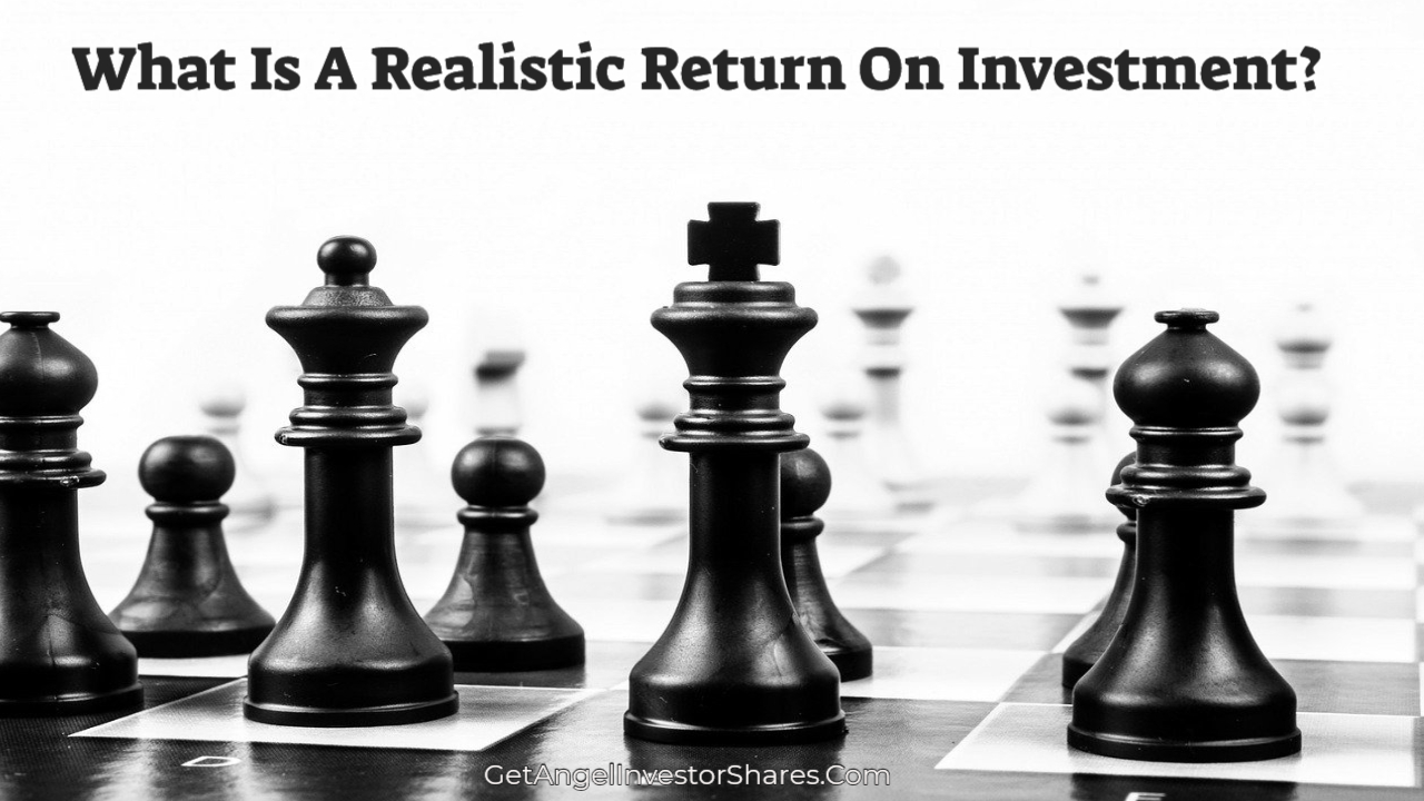 What Is A Realistic Return On Investment?