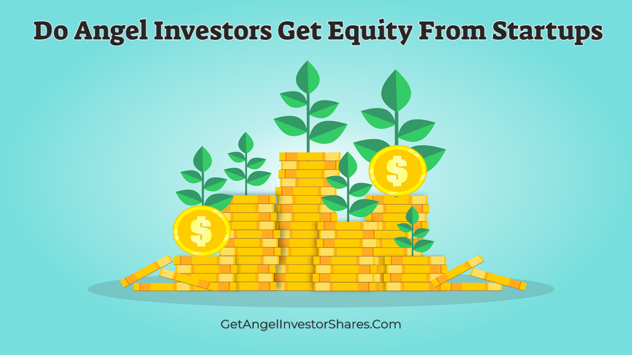 Do Angel Investors Get Equity From Startups