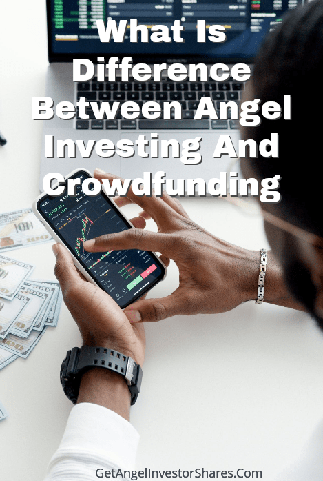 What Is Difference Between Angel Investing And Crowdfunding