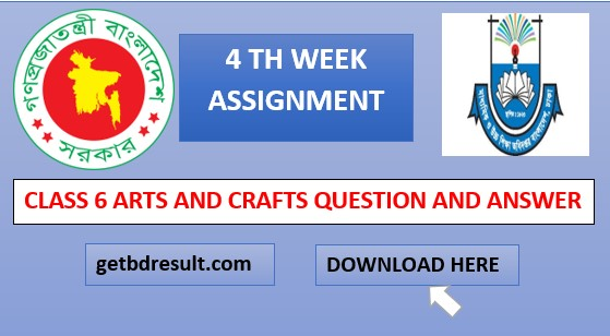 Class 6 Assignment: Arts and Crafts Answer 4th Week 2021