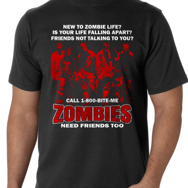 Zombies Need Friends Too Zombie T-Shirt — Get Bent Tees