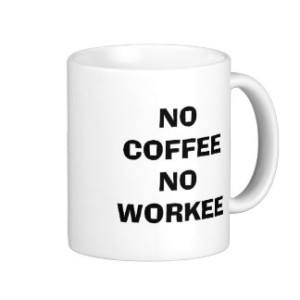 no_coffee_no_workee_mug-r74d64b38a224461f8b2555857e8c0a65_x7jgr_8byvr_324
