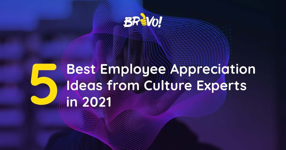 5 Best Employee Appreciation Ideas from Culture Experts in 2021