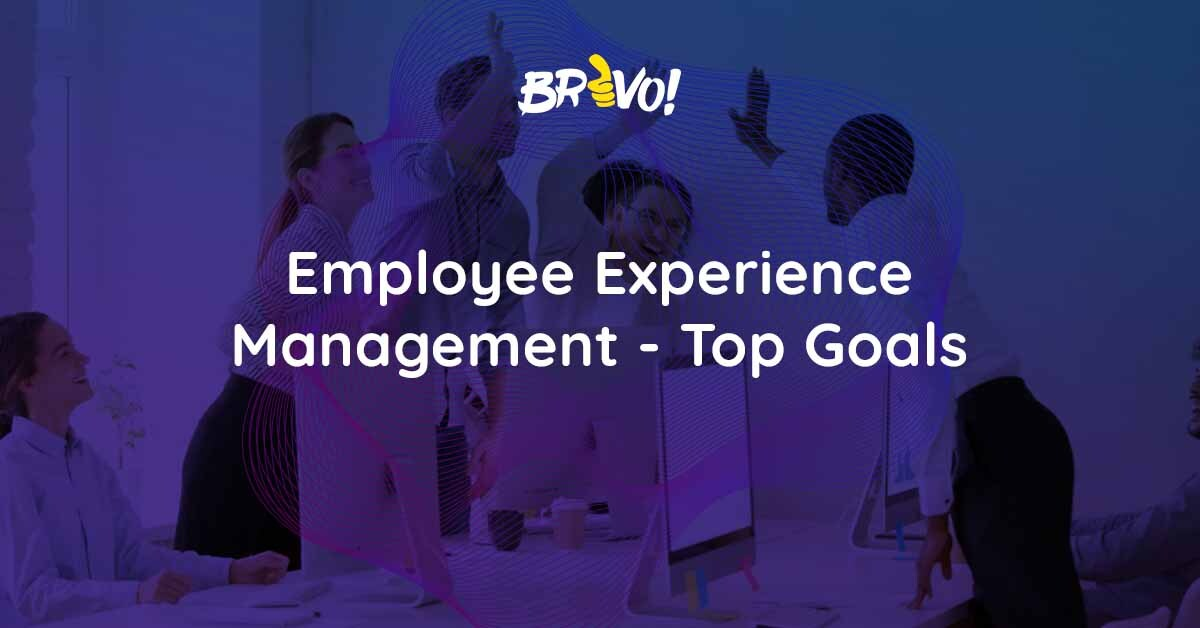 Employee Experience Management - Top Goals
