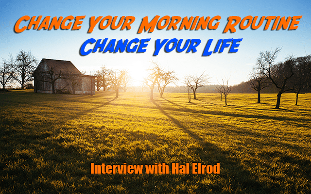 Change Your Life Change Your Morning Routine - Get Busy Living Podcast