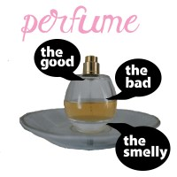 Perfume: the Good, the Bad, and the Smelly