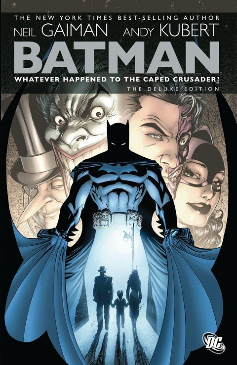 Batman – Whatever Happened To the Caped Crusader (The Deluxe Edition)