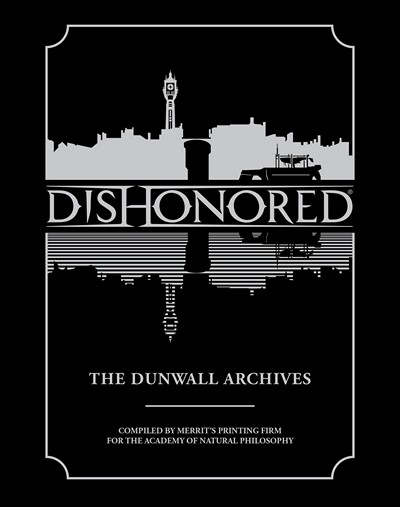 Dishonored – The Dunwall Archives (2014)