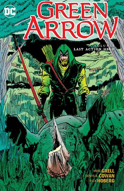 Green Arrow Vol. 6 – Last Action Hero (2016)