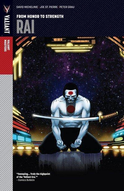 Valiant Masters Rai Vol. 1 – From Honor to Strength (TPB) (2013)