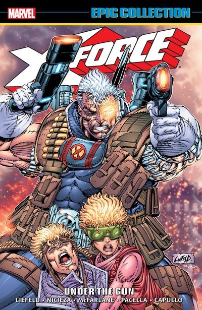 X-Force Epic Collection – Under The Gun (2017)