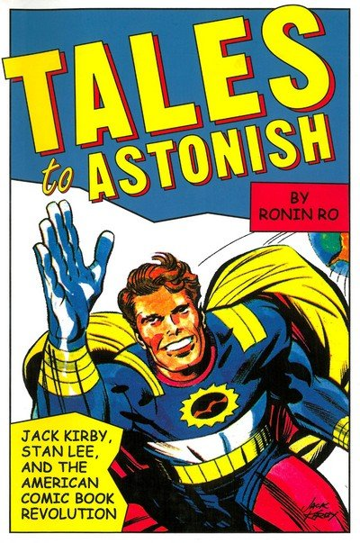 Tales to Astonish – Jack Kirby, Stan Lee and the American Comic Book Revolution (2004)