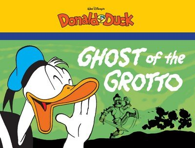 The Ghost of the Grotto – Starring Walt Disney's Donald Duck (TPB) (2014)