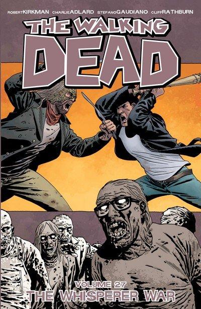 The Walking Dead Vol. 27 – The Whisperer War (TPB) (2017)