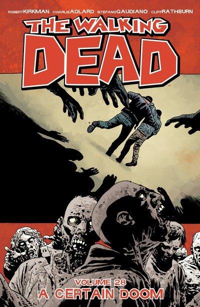 The Walking Dead Vol. 28 – A Certain Doom (TPB) (2017)
