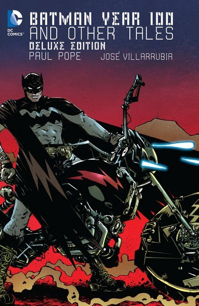 Batman – Year 100 and Other Tales Deluxe Edition (2015)