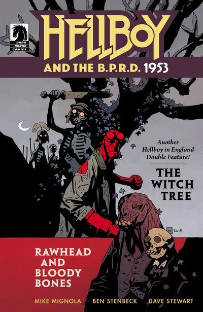 Hellboy and the B.P.R.D. – 1953 – The Witch Tree & Rawhead and Bloody Bones (2015)