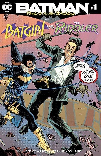 Batman – Prelude To The Wedding – Batgirl Vs The Riddler #1 (2018)
