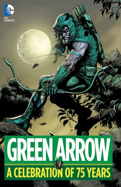 Green Arrow – A Celebration of 75 Years (2016)