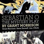 Sebastian O – The Mystery Play by Grant Morrison (2017)