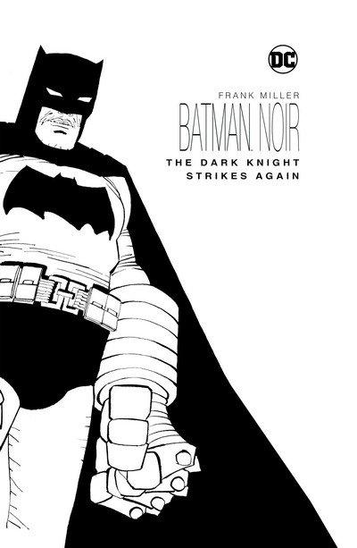 Batman Noir – The Dark Knight Strikes Again (2018)
