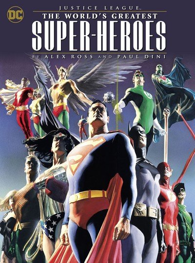Justice League – The Worlds Greatest Superheroes by Alex Ross & Paul Dini (TPB) (2018)