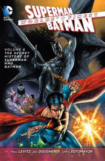 Worlds Finest Vol. 6 – The Secret History of Superman and Batman (TPB) (2015)